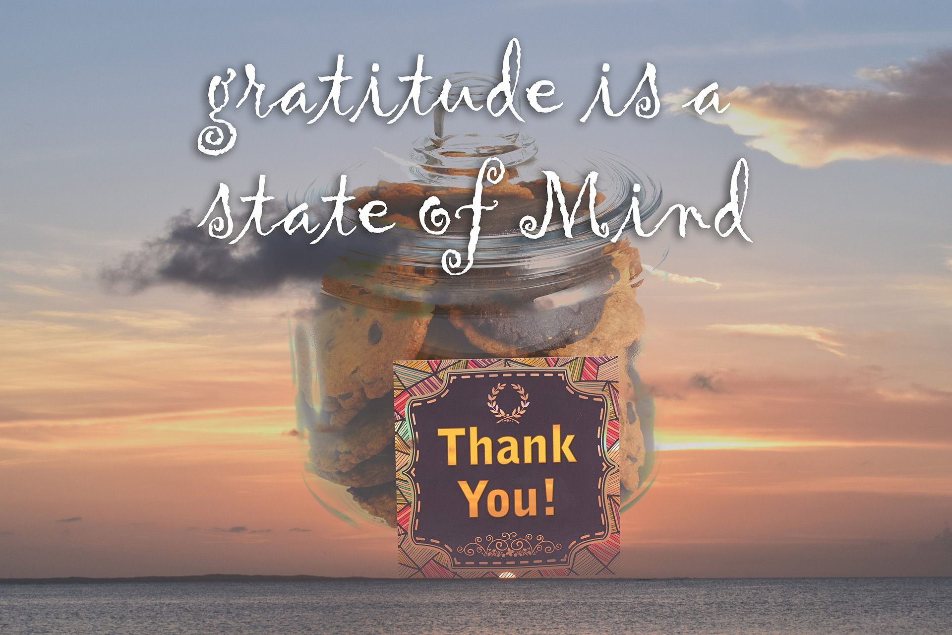 Gratitude is a Stare of Mind - Cookie Jar